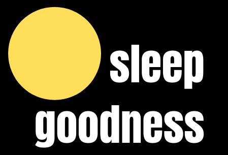 Sleep Goodness